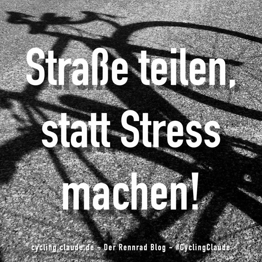 Straße teilen, statt Stress machen!